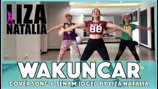 Wakuncar || Senam & Joged Choreo || Dangdut Music || Liza Natalia