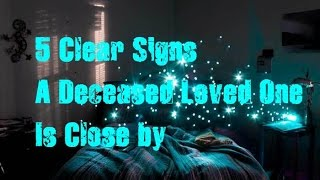 5 Clear Signs A Deceased Loved One Is Close by