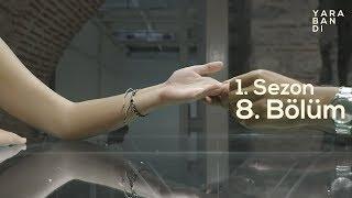 """Yara Bandı - 1. Sezon 8. Bölüm """"Bir kadının derdi aslında anlattığı kadar değildir"""""""
