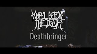Kneel Before The Death - Deathbringer [Music video]