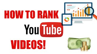 How To Rank YouTube Videos - YouTube Video Ranking 2017