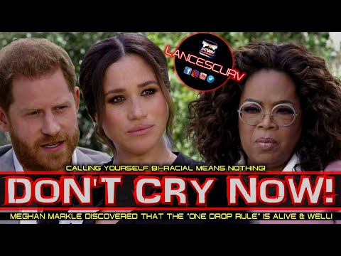 MEHGAN MARKLE: DON'T CRY NOW! - THE LANCESCURV SHOW