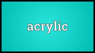 Acrylic Meaning