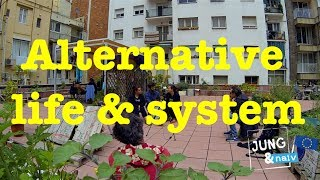 Alternative life & alternative system - Jung & Naiv: Episode 167