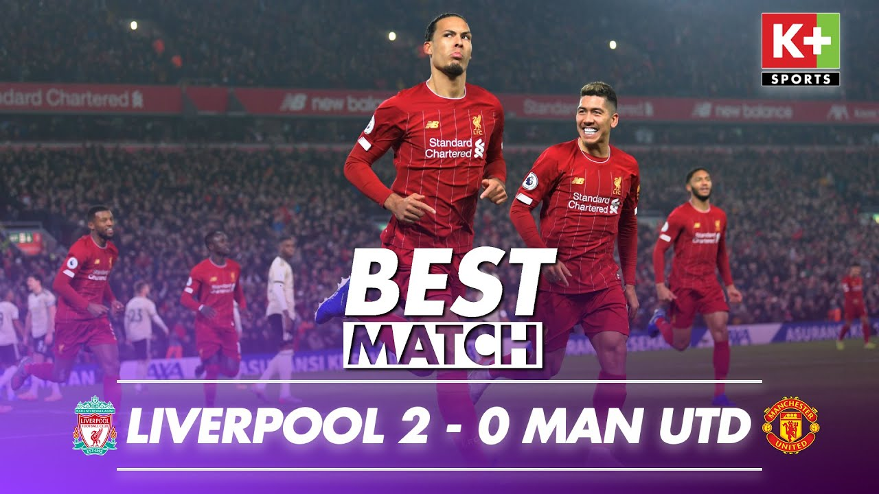 [NGOẠI HẠNG ANH] LIVERPOOL – MANCHESTER UNITD   BEST MATCH EPL VIDEO HIGHLIGHTS 2019-2020