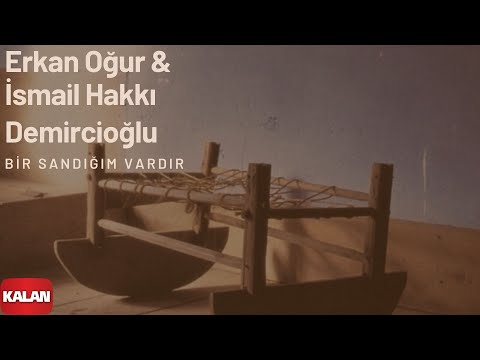 Erkan Oğur & İsmail H. Demircioğlu - Bir Sandığım Vardır [ Anadolu Beşik © 2000 Kalan Müzik ]