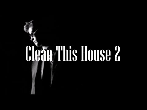 Clean This House 2: Murder, Chaos, Confusion, Misdirection, Love, Pain, Sacrifice, and Devotion