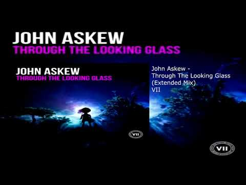 John Askew - Through The Looking Glass (Extended Mix)