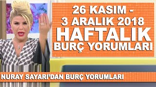 TÜm BurÇlar - Nuray Sayarı'dan Haftalık Burç Yorumları / 26 Kasım - 3 Aralık