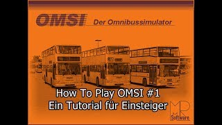 How To Play OMSI #1 - Ein Tutorial für Einsteiger