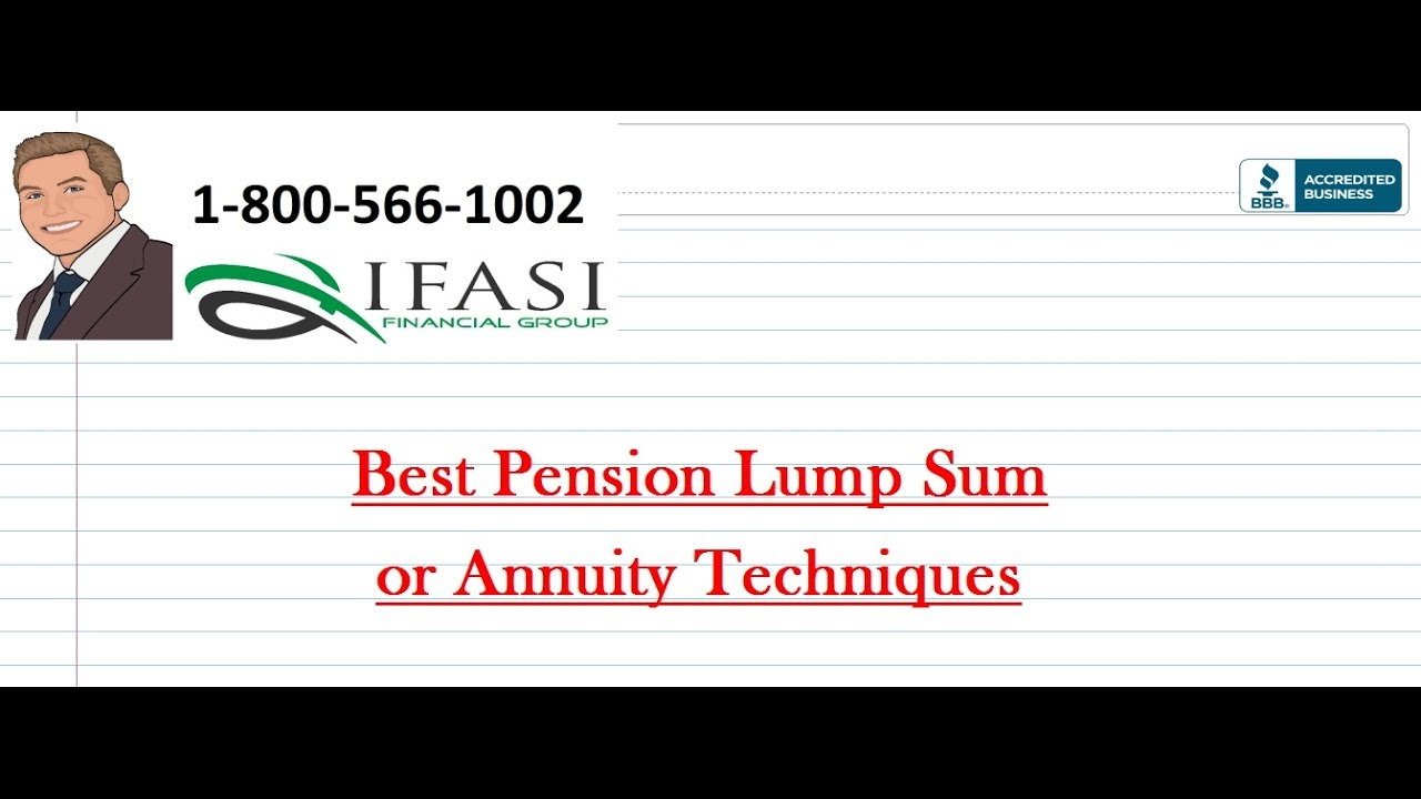 Best Pension Lump Sum or Annuity Techniques