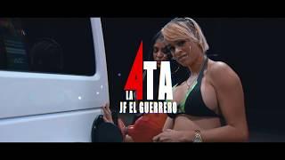 JF El Guerrero - La 4ta  (Vídeo Oficial)