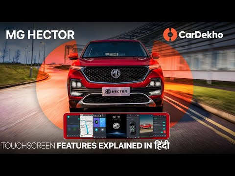 Mg Hector Touchscreen Explained 360 Degree Camera Voice
