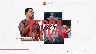 SuperTerça - Pr. Sérgio Carriel | 12/03