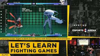 Let's Learn Fighting Games: Under Night In-Birth Exe:Late[st] with brkrdave and Burgertime