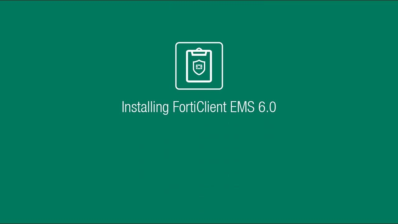 Installing FortiClient EMS 6 0