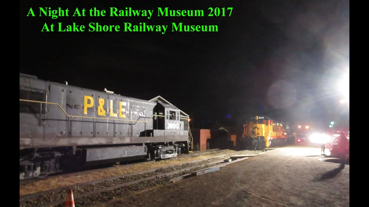 Night At The Railway Museum 2017 - YouTube