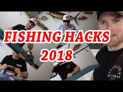 Fishing Hacks 2018