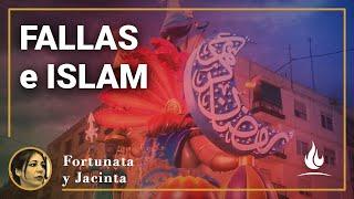 Fortunata y Jacinta | Sobre las fallas y el Islam