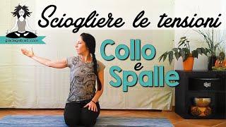 Yoga - Sciogliere le TENSIONI di COLLO e SPALLE - Principianti
