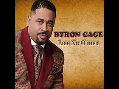 """Like No Other"" Byron Cage"