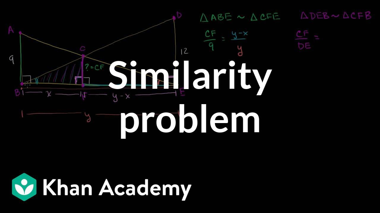 Challenging similarity problem | Similarity | Geometry | Khan Academy