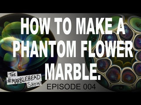How To Make A Phantom Flower Marble : #MARBLEHEAD Show 004