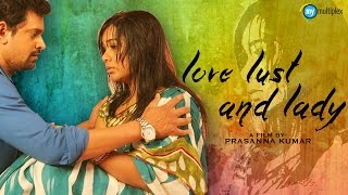 Love Lust and Lady : Latest Telugu Short Film 2015 : MyMultiplex
