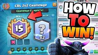15 WINS 2v2 CRL CHALLENGE GAMEPLAY & BEST DECKS! | Clash Royale | HOW TO WIN CRL 2v2 CHALLENGE!