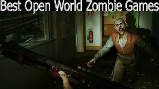Top 7: Open World Zombie Games Pc(, 2014-07-26T00:45:27.000Z)