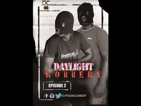 DAYLIGHT ROBERRY IN NIGERIA-  EPISODE 2