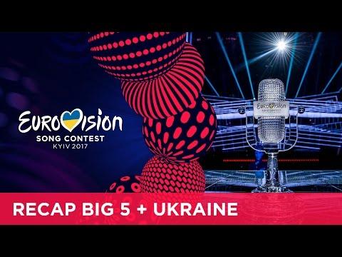 RECAP: Big 5 + Ukraine - Eurovision Song Contest 2017