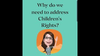 Why do we need to talk about Children's Rights?