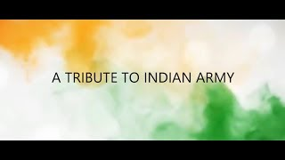 A Tribute To Indian Army | Stop Terrorism | Save Soldiers