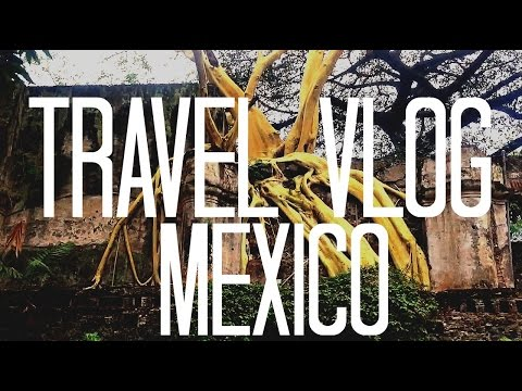 Travel Vlog: Mexico City to Cuernavaca Part 1