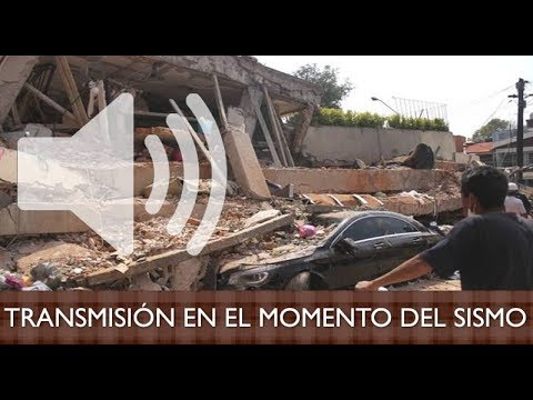 TRANSMISIÓN DE RADIO EN EL MOMENTO DEL SISMO 19 SEPT 2017