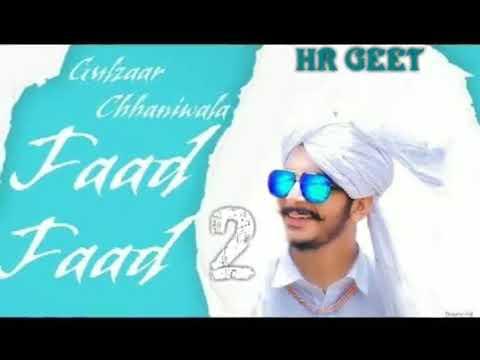 Faad Faad 2 Davender Ahlawat Gulzaar Chhaniwala New Haryanvi Song 2018
