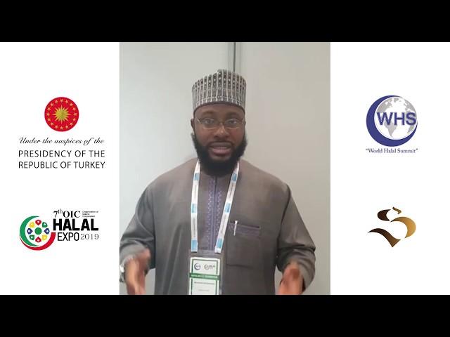 7th OIC Halal Expo 2019 & World Halal Summit -  Testimonial -Ustad Abubakar Sadiq Muhammad-Nigeria