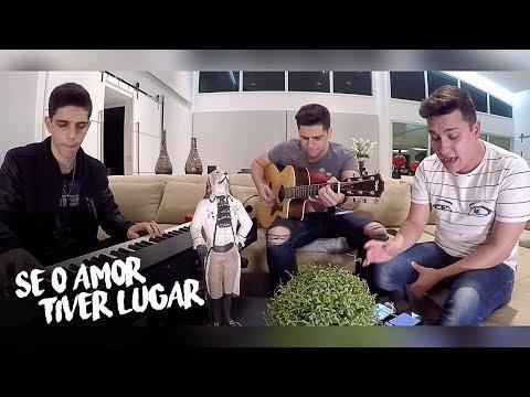 Se o amor tiver lugar - Jorge & Mateus  Tulio e Gabriel