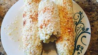 Elotes Mexicanos Corn on The Cob (Mexican Corn)