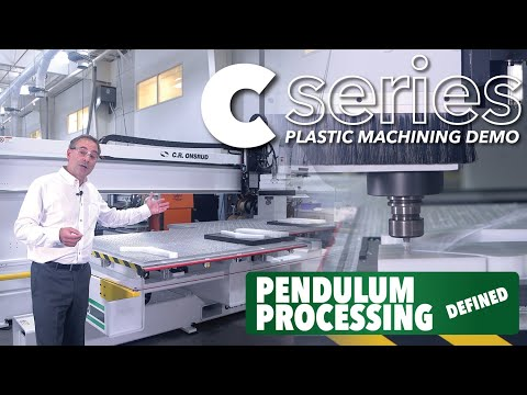 CNC Knowledge: The Advantages of Pendulum Processing - Featuring the C.R. Onsrud C-Series CNC Router