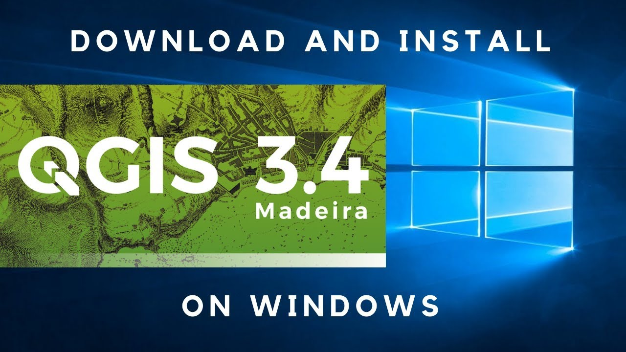 Download and Install QGIS 3.4 On Windows 10