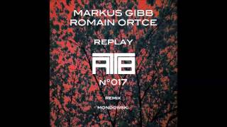 Markus GIBB & Romain ORTCE - Replay (Original Mix)