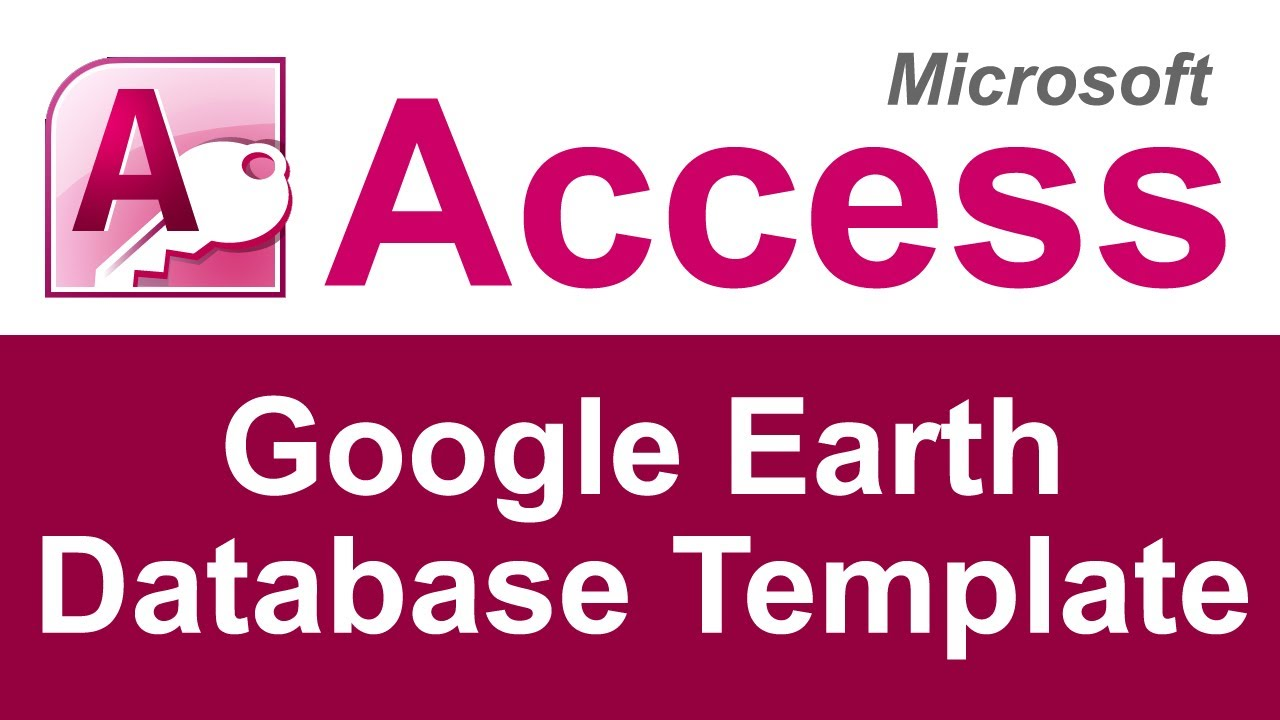 Google Earth Database Template | Microsoft Access