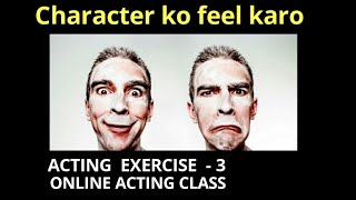 BOLLYWOOD ACTING EXERCISE - 3 Feeling different characters