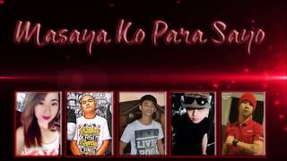 Repeat youtube video Masaya Ko Para Sayo - They Cass, Cornerfill, Titan, Lil J & Hambog (SAGPRO) (Lyrics Video)