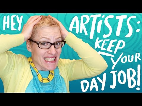 Artists, Don't Quit Your Day Job - How To Be A Successful Artist - Kathy Weller Art
