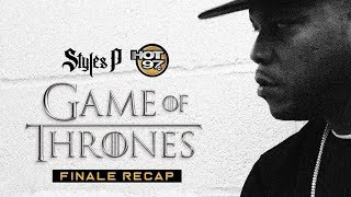 Styles P Returns For The ULTIMATE Game Of Thrones Finale Recap!