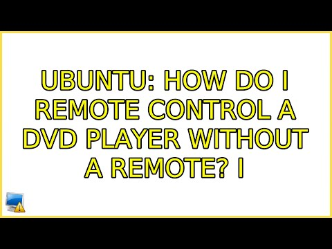 Ubuntu: How Do I Remote Control A DVD Player Without A Remote? (4 Solutions!!)