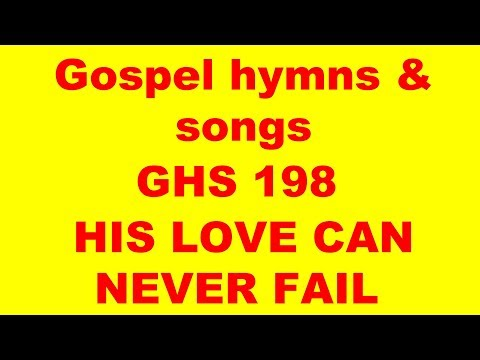 GHS 198 HIS LOVE CAN NEVER FAIL